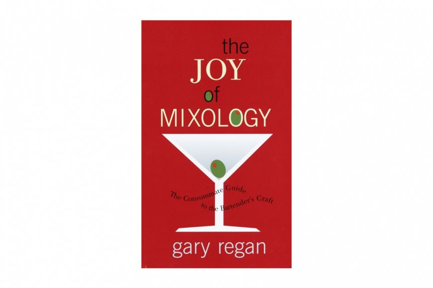 «The Joy of Mixology», Gary Regan